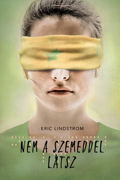 Eric Lindstrom - Nem a szemeddel látsz