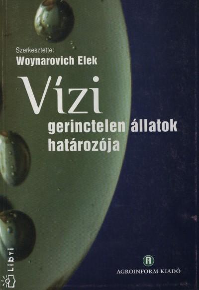 Woynarovich Elek - Vízi gerinctelen állatok határozója