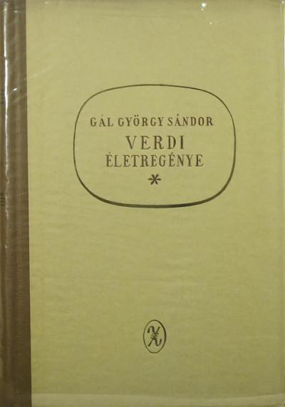 Gál György Sándor - Verdi életregénye