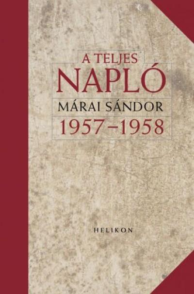 Márai Sándor - A teljes napló 1957 - 1958