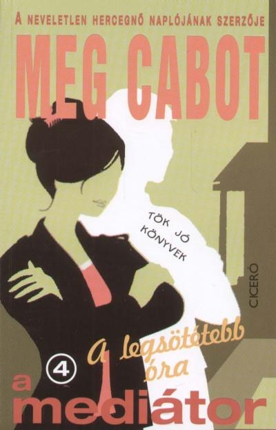Meg Cabot - A legsötétebb óra