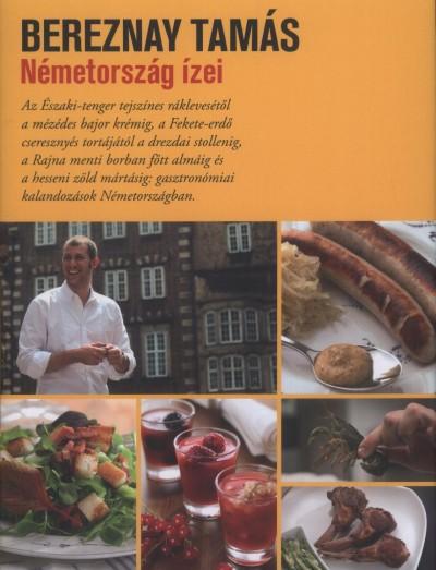 Bereznay Tamás - Németország ízei