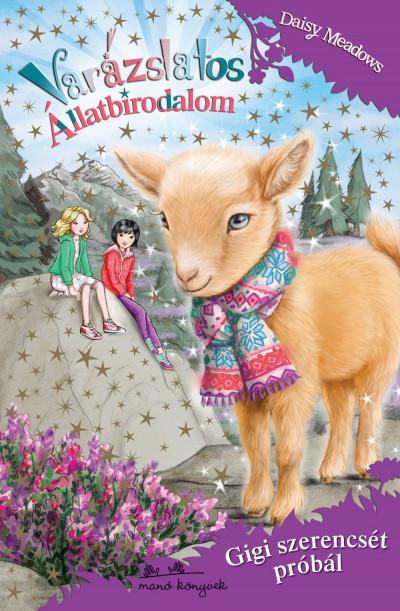 Daisy Meadows - Varázslatos Állatbirodalom 23. - Gigi szerencsét próbál