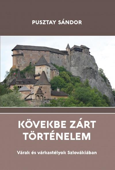 Pusztay Sándor - Kövekbe zárt történelem