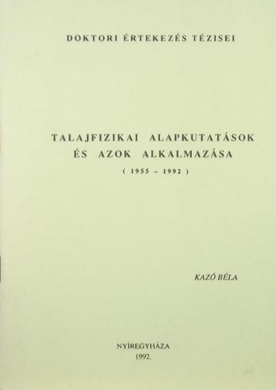 Kazó Béla - Talajfizikai alapkutatások és azok alkalmazása (1955-1992)