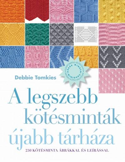 Debbie Tomkies - A legszebb kötésminták újabb tárháza