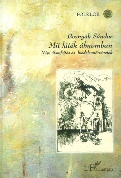 Bosnyák Sándor - Mit láték álmomban