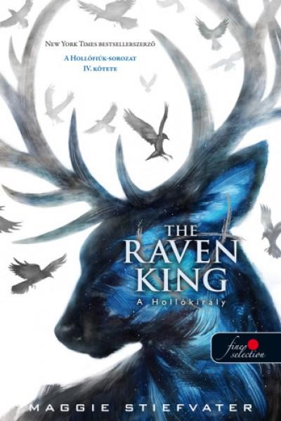 Maggie Stiefvater - The Raven King - A Hollókirály - keménytáblás