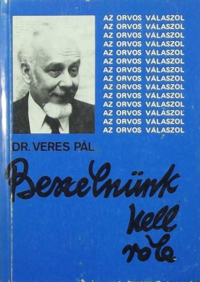 Dr. Veres Pál - Beszélnünk kell róla