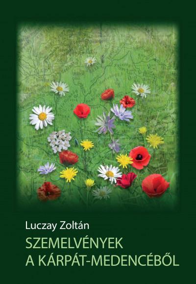 Luczay Zoltán - Szemelvények a Kárpát-medencéből