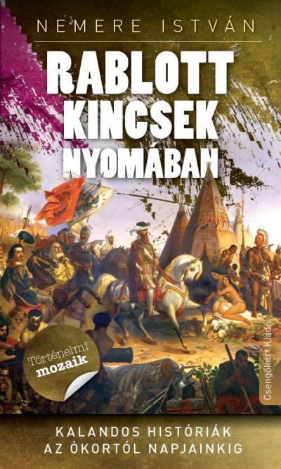 Nemere István - Kovács László  (Szerk.) - Rablott kincsek nyomában