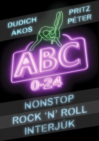 Dudich Ákos - Pritz Péter - Nonstop Rock'n'Roll interjúk - ABC 0-24
