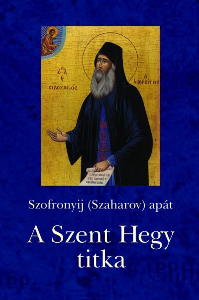 Szofronyij  Apát (Szaharov) - A Szent Hegy titka