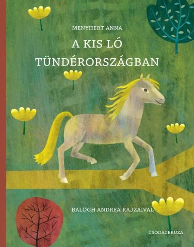 Menyhért Anna - A kis ló Tündérországban