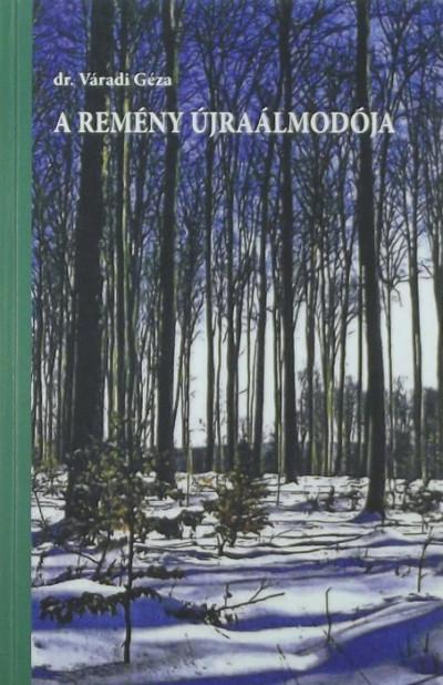 Váradi Géza - A remény újraálmodója (dedikált)