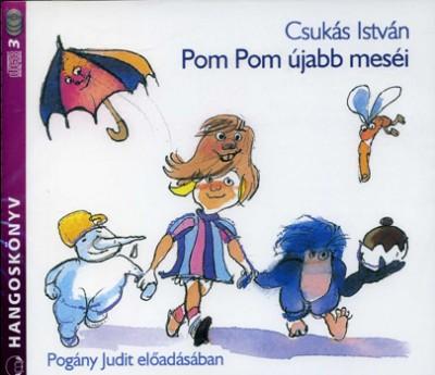 Csukás István - Pogány Judit - Pom Pom újabb meséi - Hangoskönyv (3 CD)