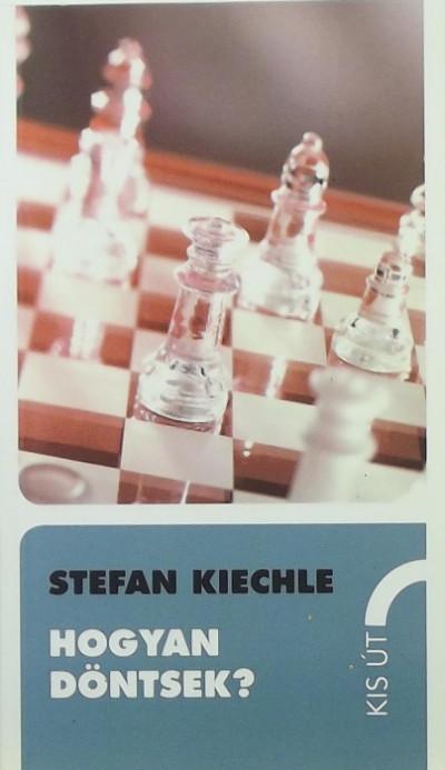 Stefan Kiechle - Hogyan döntsek?