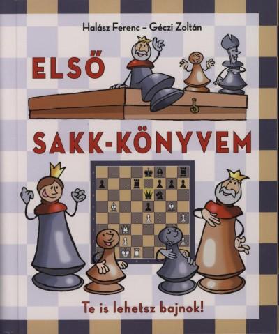 Géczi Zoltán - Halász Ferenc - Első sakk-könyvem