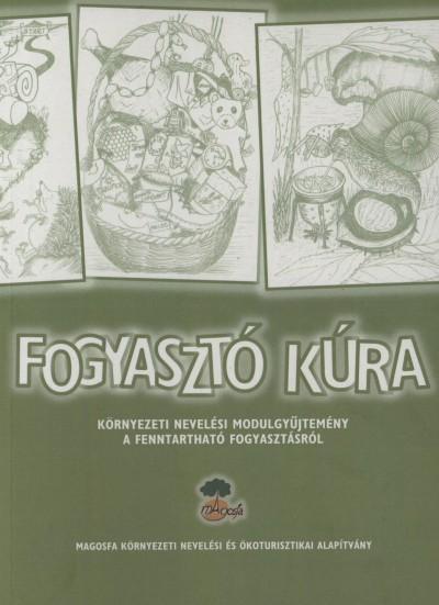 Neumayer Éva  (Szerk.) - Zentai Kinga  (Szerk.) - Fogyasztó kúra