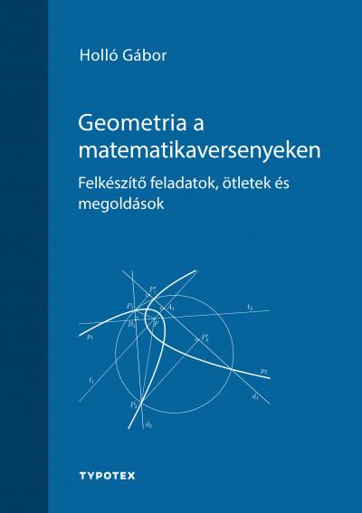 Holló Gábor - Geometria a matematikaversenyeken