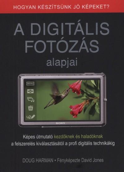 Doug Harman - A digitális fotózás alapjai