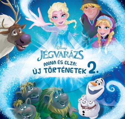 Eisner Zsuzsanna  (Szerk.) - Disney Jégvarázs - Anna és Elza: Új történetek 2.