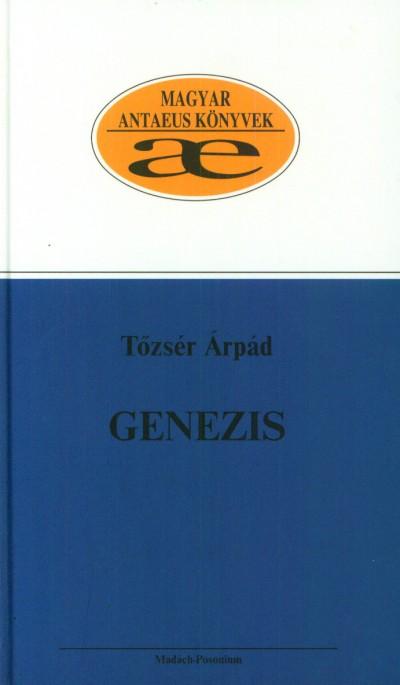 Tőzsér Árpád - Genezis