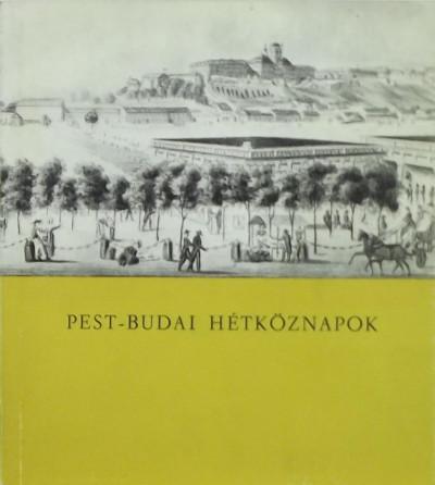 Dr. Fazekas Antal  (Szerk.) - Pest-Budai hétköznapok
