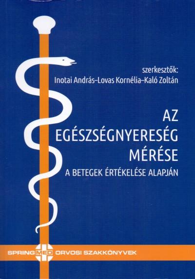Inotai András  (Szerk.) - Kaló Zoltán  (Szerk.) - Lovas Kornélia  (Szerk.) - Az egészségnyereség mérése
