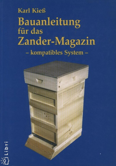 Karl Kieß - Bauanleitung für das Zander-Magazin