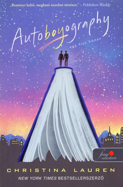 Christina Lauren - Autoboyography - Egy fiús könyv