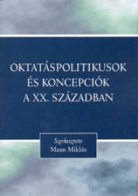 OKTATÁSPOLITIKUSOK ÉS KONCEPCIÓK A XX. SZÁZADBAN