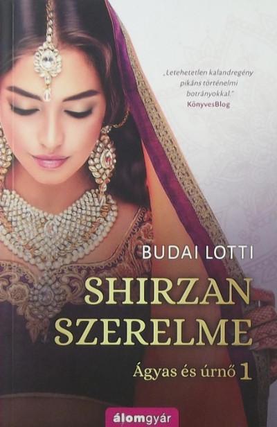 Budai Lotti - Shirzan szerelme - Ágyas és úrnő 1.