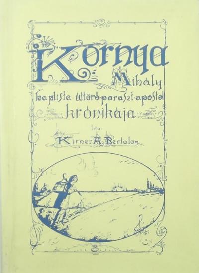 Kirner A. Bertalan - Kornya Mihály krónikája