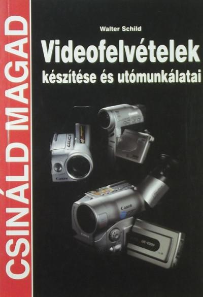 Walter Schild - Videofelvételek készítése és utómunkálatai