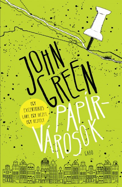 John Green - Papírvárosok - Keménykötés