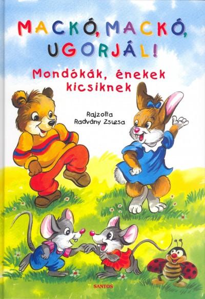 Donáth Zsuzsa  (Vál.) - Mackó, mackó, ugorjál!