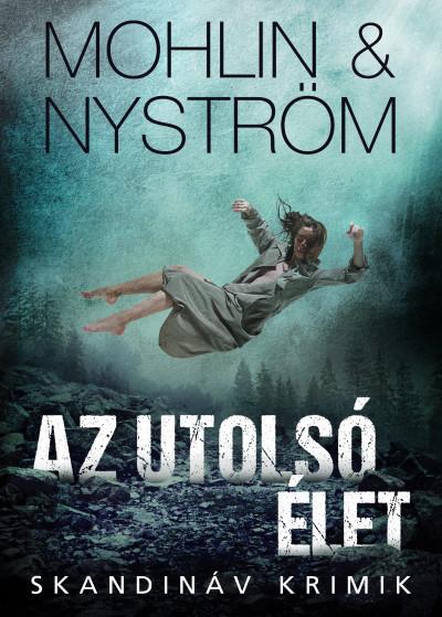Peter Mohlin - Peter Nyström - Az utolsó élet