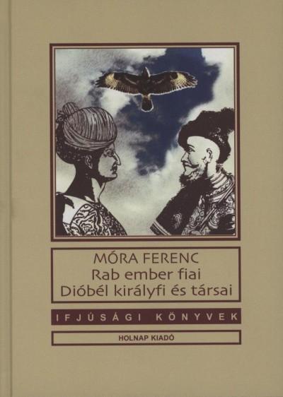 Móra Ferenc - Rab ember fiai - Dióbél királyfi