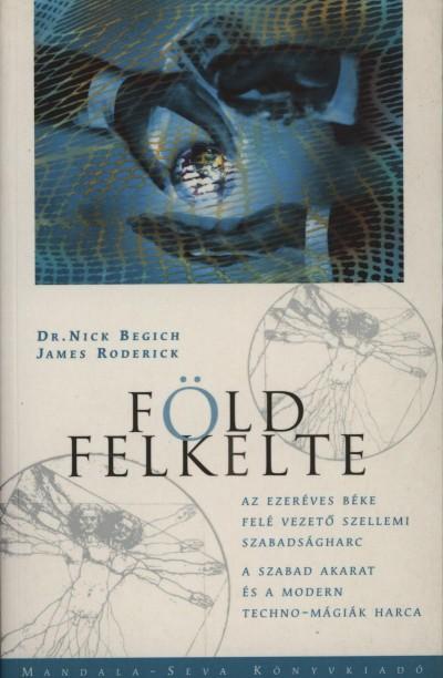 Nick Begich - James Roderick - Tenner Anna  (Szerk.) - Földfelkelte