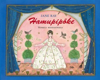 Jane Ray - Hamupipőke - Térbeli meseszínház