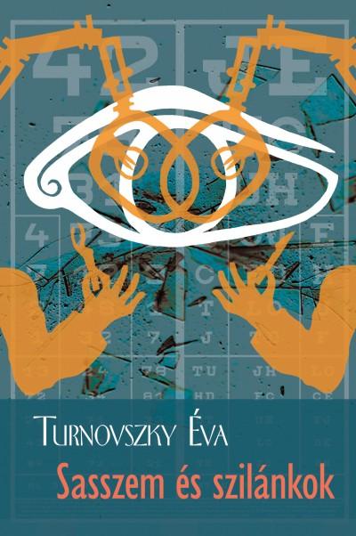 Turnovszky Éva - Sasszem és szilánkok