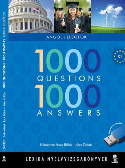 Kész Zoltán - Némethné Hock Ildikó - 1000 Questions 1000 Answers - Angol felsőfok