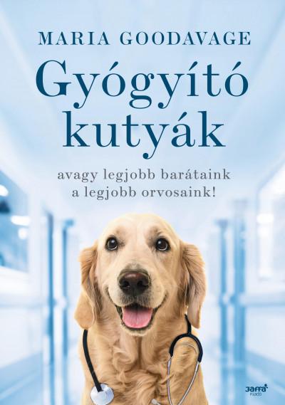 Maria Goodavage - Gyógyító kutyák