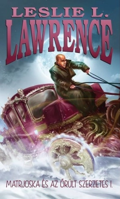 Leslie L. Lawrence - Matrjoska és az őrült szerzetes I-II.