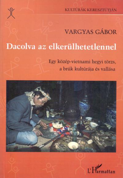 Dr. Vargyas Gábor - Dacolva az elkerülhetetlennel