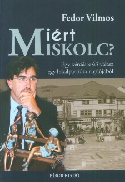 Fedor Vilmos - Miért Miskolc?