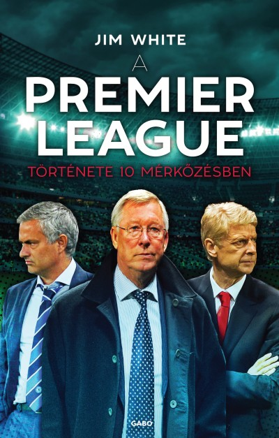 Jim White - A Premier League története 10 mérkőzésben