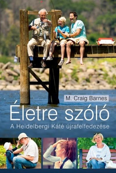 M. Craig Barnes - Életre szóló