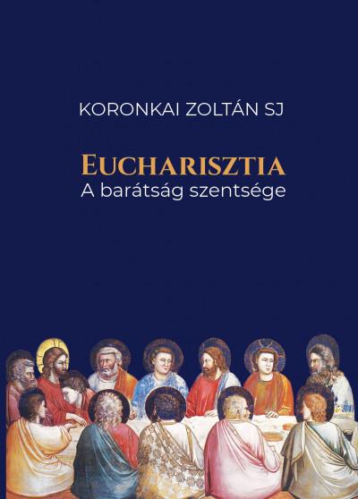 Koronkai Zoltán Sj - Eucharisztia